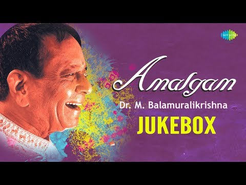 Amalgam - Dr. M. Balamuralikrishna | Carnatic Fusion | Audio Jukebox | HD Audio