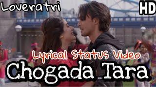Chogada Tara (Lyrics) Video Song | Loveratri | WhatsApp Status Video