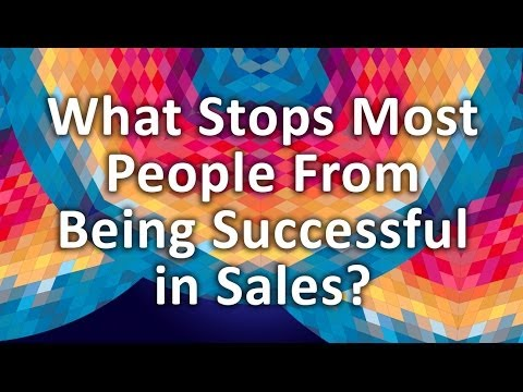 What Stops Most People From Being Successful in Sales?