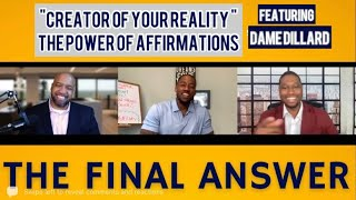 [FULL EPISODE] Creator of Your Reality: The Power of Affirmations |EPISODE 13|The Final Answer