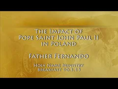 Father Fernando : The Impact of Pope St. John Paul II in Poland