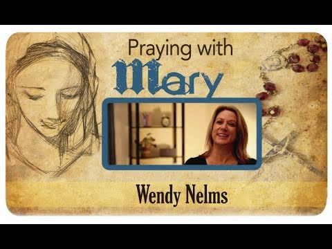 Praying with Mary: Wendy Nelms
