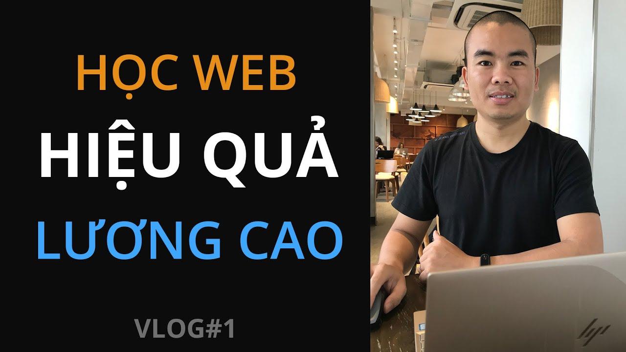 VLOG #1. Cách học lập trình web hiệu quả, lương cao