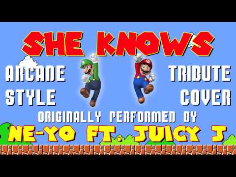 SHE KNOWS BY NE-YO FT. JUICY J (VIDEO GAME STYLE COVER TRIBUTE) - ARCADIA MANIA
