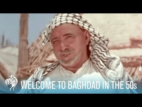 Welcome to Baghdad: How Iraq Used to Be in the 1950s | British Pathé