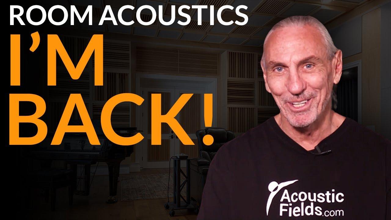 I'm Back! - www.AcousticFields.com