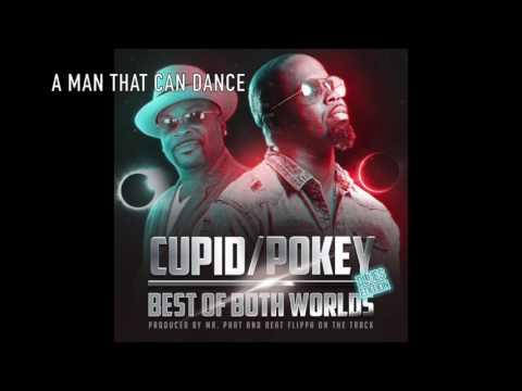 CUPID & POKEY - A MAN THAT CAN DANCE #BESTOFBOTHWORLDS