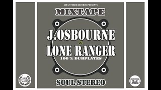 MIX TAPE SOUL STEREO FEAT JOHNNY OSBOURNE & LONE RANGER 2013