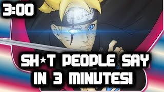 Sh*t people say about Anime: Boruto's Right eye in 3 minutes!!
