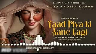 Yad Piya Ki Aane Lagi / RINGTONE Neha kakkar / Download