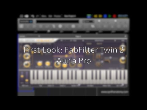 First Look: FabFilter Twin2 Synthesizer inside Auria Pro