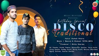 Disco Traditional By Ashok Palsra | Non Stop Pahari Nati 2021 | Music HunterZ