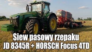 Siew pasowy rzepaku 2019 – Horsch Focus 4TD + John Deere 8345R