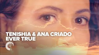 Tenishia & Ana Criado - Ever True (Official Music Video) RNM