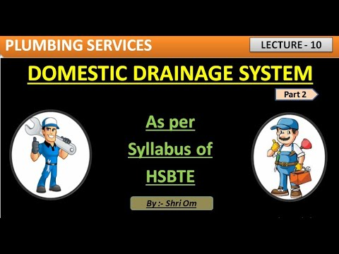 Plumbing Service - Lec. - 10 - (Part 2 Of Domestic Drainage System)