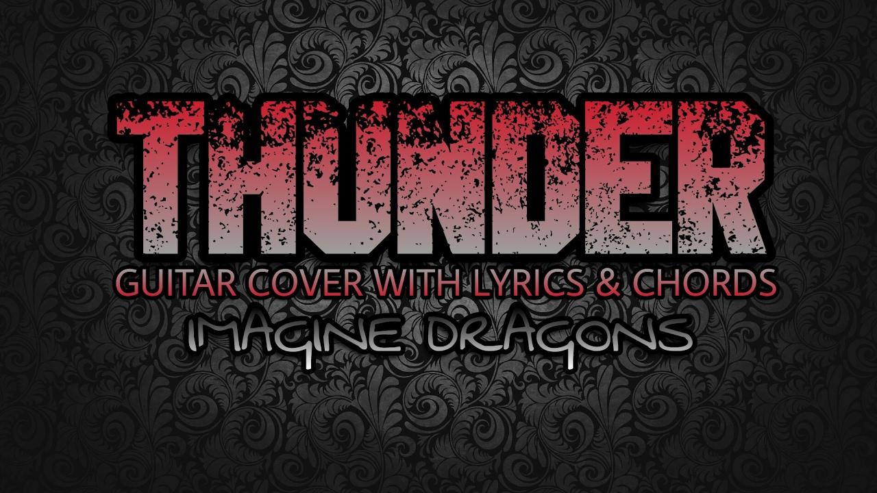 lighting cords. Thunder - Imagine Dragons (Guitar Cover With Lyrics \u0026 Chords) Lighting Cords I