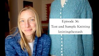 knittingthestash Episode 36: Test and Sample Knitting