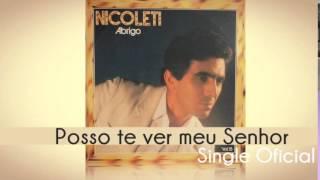 Baixar Nicoleti - Posso te Ver meu Senhor (Single Oficial) Cd Abrigo 1984