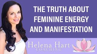 The Truth About Feminine Energy And Manifestation + Happy New Year!