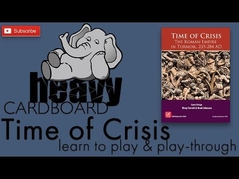 Time of Crisis 4p Play-through, Teaching, & Roundtable discussion by Heavy Cardboard