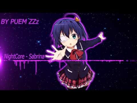 NightCore - Sabrina [HD]