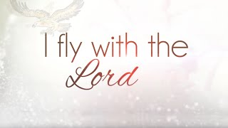 I FLY WITH THE LORD (IETT)