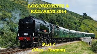 LOCOMOTIVES & RAILWAYS 2014 - Part 2 (May - August)