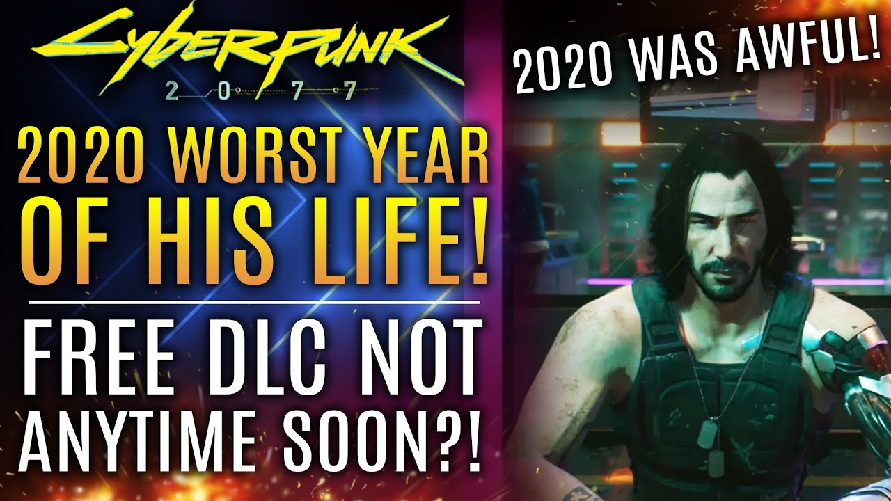 Cyberpunk 2077 - Dev Declares 2020 Worst Year of His Life! Fans React! Free DLC Not Anytime Soon?