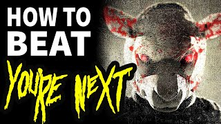 How To Beat: YOU'RE NEXT