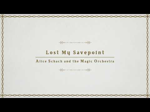 Lost My Savepoint - Alice Schach and the Magic Orchestra