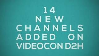 14 new channels added on videocon d2h
