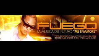Fuego - Me Enamore - (La Musica Del Futuro) -Prod. By Bones El Galactico