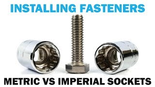 Imperial Vs Metric Sockets For Installing Fasteners | Quick Tips