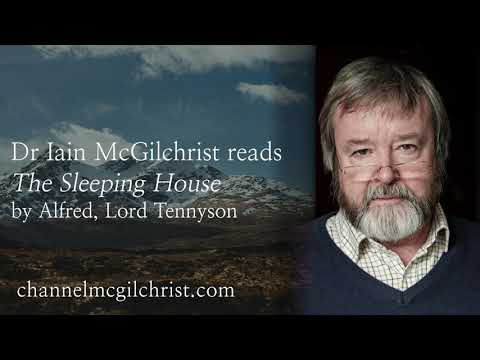 Daily Poetry Readings #317: The Sleeping House by Alfred, Lord Tennyson read by Dr Iain McGilchrist