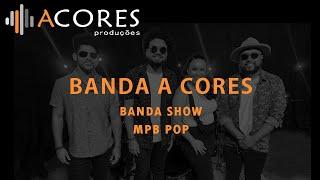 Banda A Cores - MPB POP
