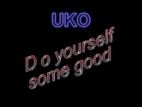 uko - Do yourself some good