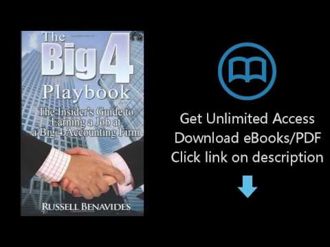 Download The Big 4 Playbook: The Insider's Guide to Earning a Job at a Big 4 Accounting Firm [P.D.F]