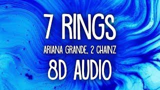 Ariana Grande, 2 Chainz - 7 Rings (8D AUDIO) Lyrics 🎧 Video