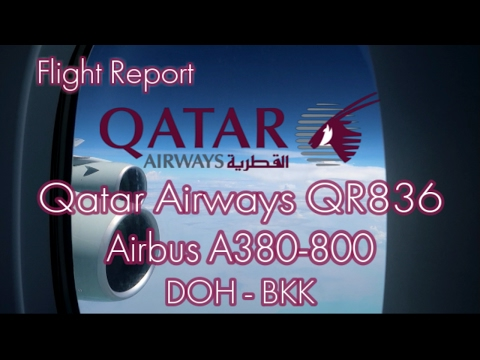 Qatar Airways A380 Doha Bangkok QR836 - Flight Report