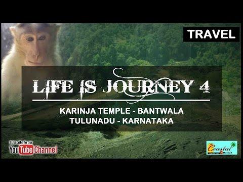 LIFE IS JOURNEY 4 || Tulunadu tourism || Karinja Temple bantwal
