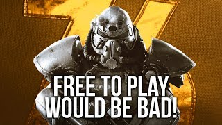 """Fallout 76 """"Going"""" Free To Play Would be BAD..."""