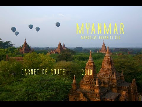 MYANMAR 2018: CARNET DE ROUTE, documentaire de voyage (Burma, documentary, report)