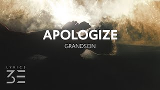 grandson - Apologize Lyrics Lyric Video