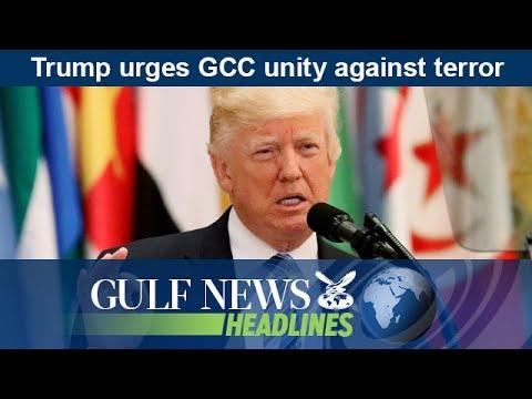 Donald Trump urges GCC unity against terror - GN Headlines