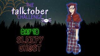 The Talktober Challenge 2018 [DAY 18] - Sleepy Ghost! [Voice Acting Challenge]