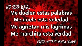 No será igual - Kratz Mattz Ft. Cintia Aldana (Lyric Video)
