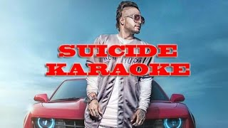 Sukhe SUICIDE Full Video Song Karaoke | Karaoke Palace | New Songs 2016 | Jaani