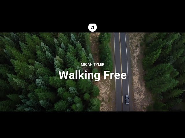 Walking Free - Micah Tyler (Lyrics)
