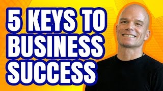 Keys To Success In Business or How To Be Successful