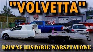 """""""VOLVETTA""""  DZIWNE HISTORIE WARSZTATOWE"""